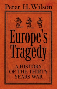 Peter H Wilson's Europe's Tragedy